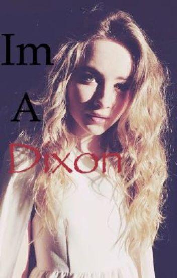 I'm a Dixon. ( Carl grimes fan fic)
