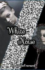 White Noise by LongLiveFrerard
