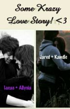 Some Krazy Love Story! ( Under Editing ) by TheMentalist68