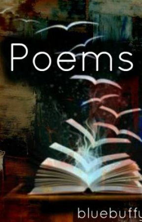 Poems by bluebuffy