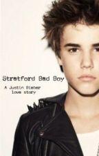 Stratford Bad boy ( a Justin Bieber love story ) by 1DandJustin
