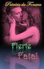 FLERTE FATAL by PatrciaGrmio