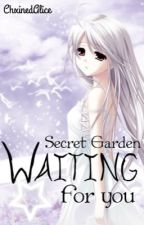 Waiting For You (Guilty Crown Fanfic) [Final Book of the Secret Garden Trilogy] by ChxinedAlice