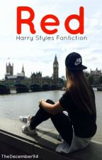 Red (A Harry Styles FanFic) by thedecember94