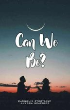 Can We Be?  by margolin