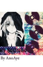 My Brother ( A Ouran Highschool Host Club Fanfic) by AnoAye