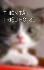 THIÊN TÀI TRIỆU HỒI SƯ by mew_ngoc_th2405
