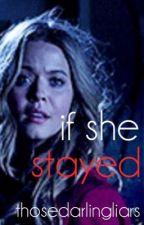If She Stayed by thosedarlingliars