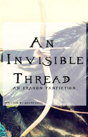 An Invisible Thread (An Eragon Fanfic) by shurtugxl