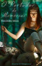 O Portador de memórias - Para jovens idosos by umprosador