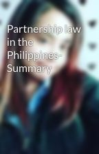 Partnership law in the Philippines- Summary by AiraShin