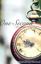 One Second by emmaraymond