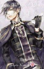 Live to Love(Black Butler Fan Fiction) by Sakura-Kougami