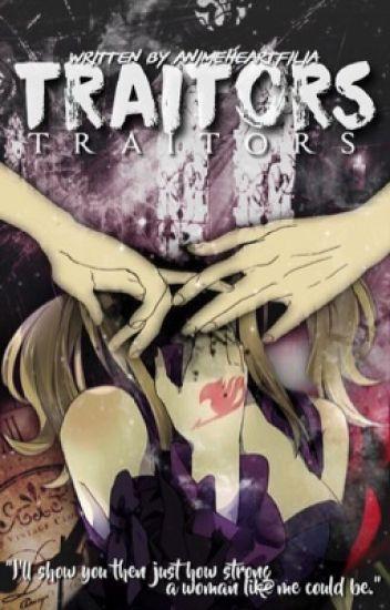 Traitors || Fairy Tail: Lucy Heartfilia Fan-Fiction