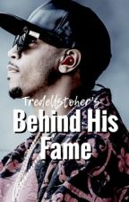 Behind His Fame by Tredellstopher
