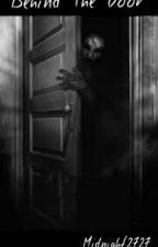 Behind The Door by Midnight2727