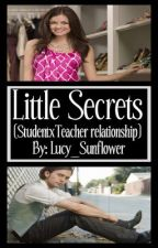 little secrets.... teacher/student relationship ( on hold) by Lucy_Sunflower