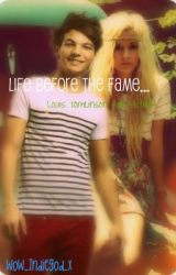 Life Before The Fame- Louis Tomlison Fanfiction by oloberpyscho