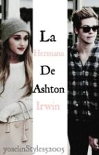 La Hermana de Ashton Irwin by yoselinStyles52005