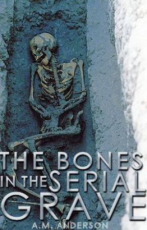 The Bones in the Serial Grave (A Bones/Criminal Minds Story) by InkHeartCM