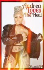 Andrea Loves The Heat  by Shunda94