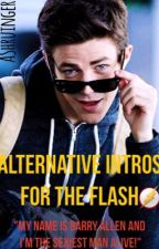 Alternative Intros For The Flash by AShruinger