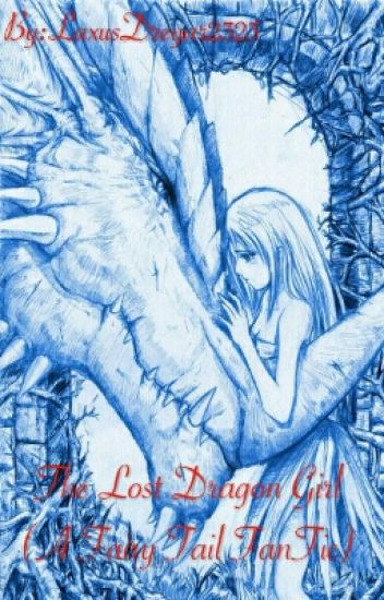 The Lost Dragon Girl (A Fairy Tail FanFic)