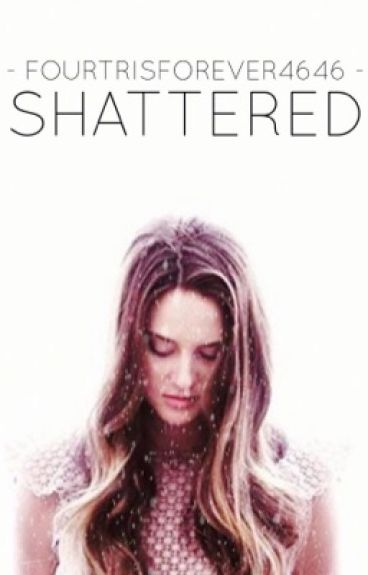 Shattered | Divergent |