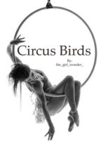 Circus Birds by the_girl_wonder_