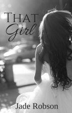That Girl by xXteardrops_guitarXx