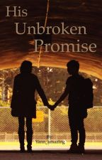 His Unbroken Promise by AAGyanna