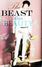 The Beast Within Beauty by Domina13