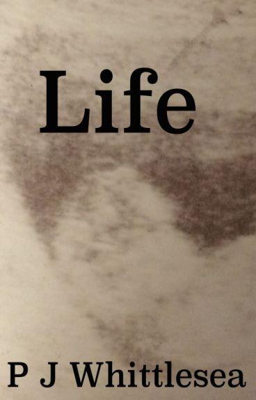 Life by PJWhittlesea