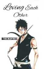 Loving Each Other(A Bleach- Shuhei Hisagi Fan Fiction) by TheColdFire13