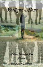 Walking Alone (1D Fan Fiction AU) by eemmss0349
