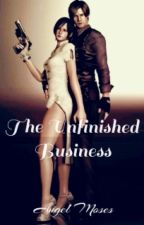 The Unfinished Business by Angel_Moses