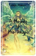 A Melody of the Angel (Natsu x Reader) by Fragile_Promises
