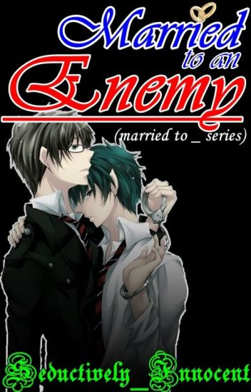 Married to an Enemy ( Boyxboy)