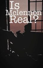 Is Mclennon Real? by JacQU-e-LINE0-0