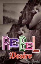 REBEL Desire by Ijreid