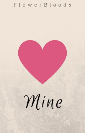 Mine (Editing) by FlowerBloodx