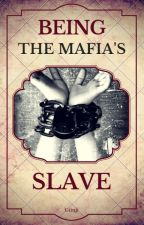 Being the mafia's slave (FIRST DRAFT) by Giinji