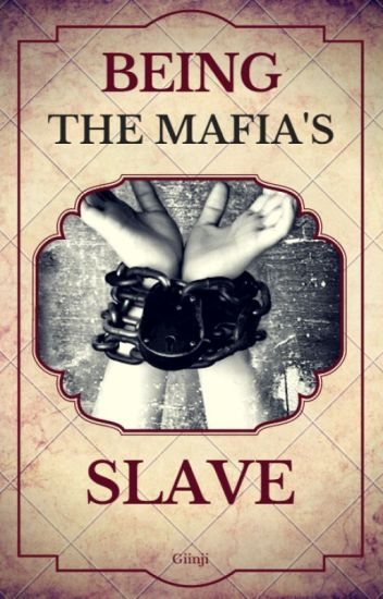 Being the mafia's slave (FIRST DRAFT)