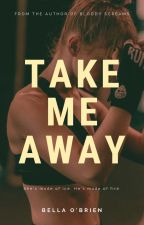 Take Me Away by GiveMeCrazy