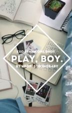 EXO | Play, boy by kpop_strongbaby