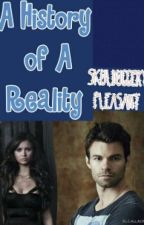 COMPLETED A History of a Reality  (Vilkyrie Story) Deleted by December 2016 by Alexandra_Rosa