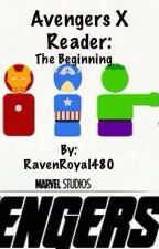 Avengers X Reader: The Beginning by RavenRoyal480