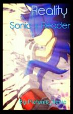Reality (Sonic x Reader) by Platonic_Sonic