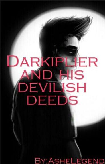 Darkiplier and his Devilishe Deeds (Darkiplier fanfic)