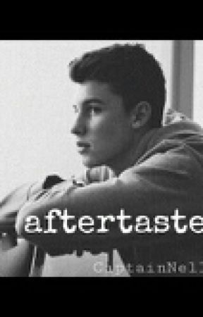 Aftertaste ||Shawn Mendes   by CaptainNello